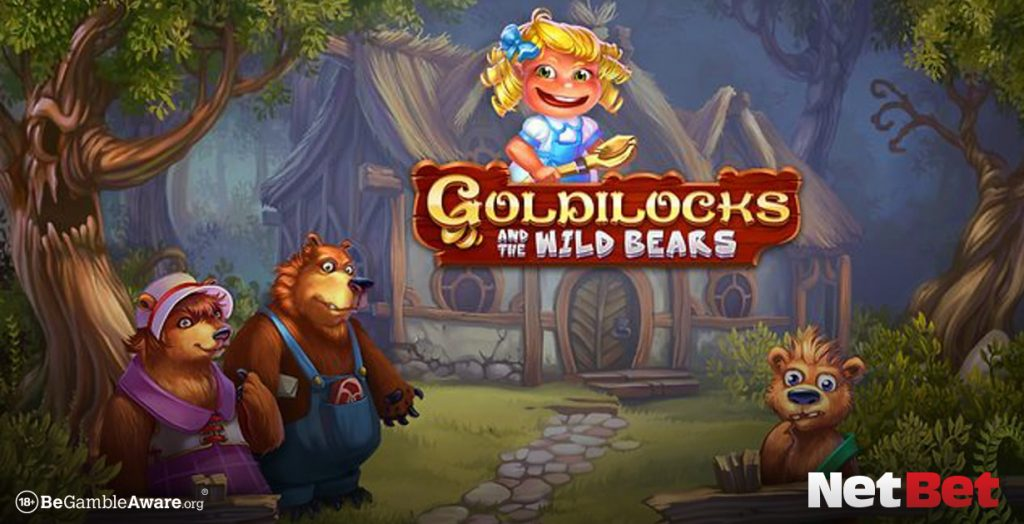 Goldilocks and the Wild Bears - one of our favourite fairy tale slots